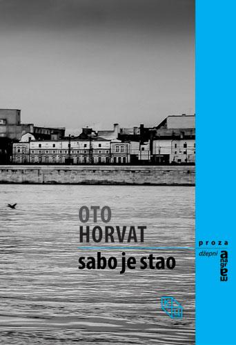 Oto Horvat - Sabo je stao