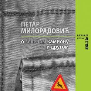 Petar Miloradovic - o zelenom kamionu i drugom