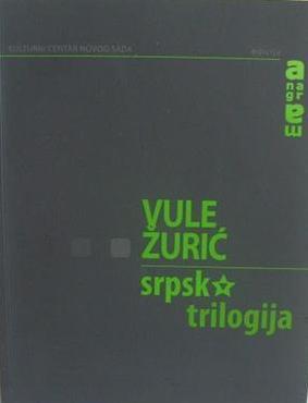 vule zuric srpska trilogija